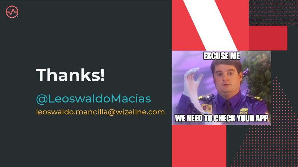 Thanks! @LeoswaldoMacias leoswaldo.mancilla@wiz...