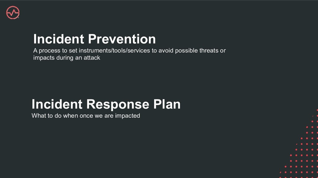 Incident Prevention A process to set instrument...
