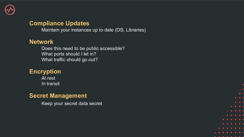 Compliance Updates Maintain your instances up t...