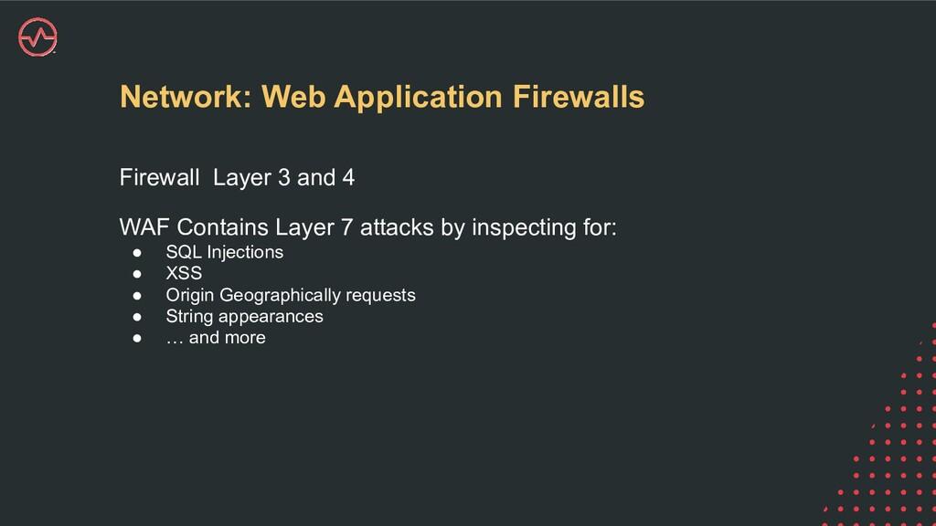 Network: Web Application Firewalls Firewall Lay...