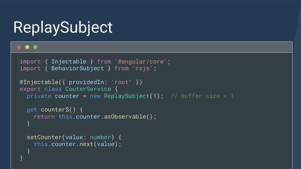 ReplaySubject import { Injectable } from '@angu...