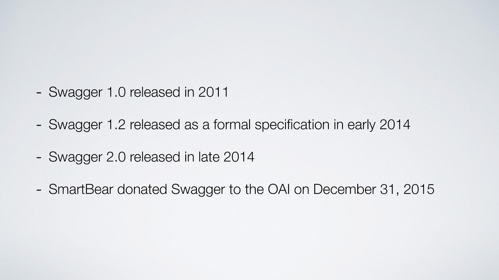 - Swagger 1.0 released in 2011 - Swagger 1.2 re...