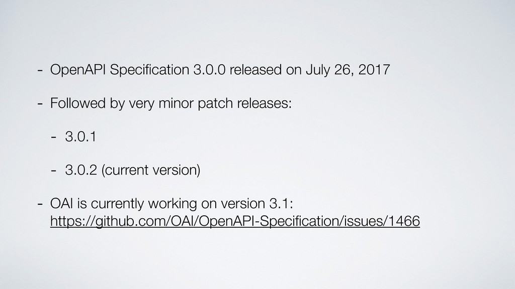 - OpenAPI Specification 3.0.0 released on July 2...