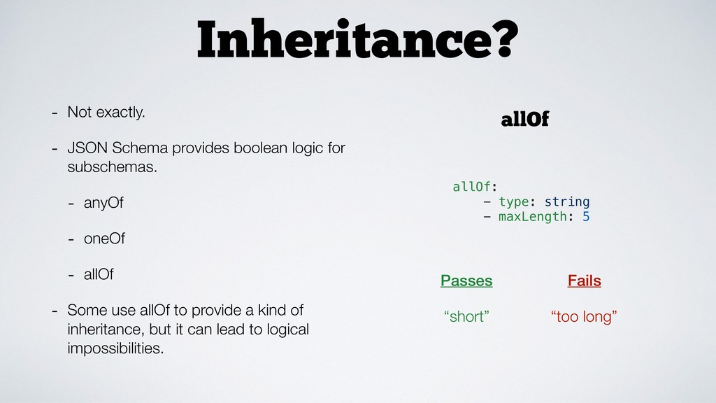 Inheritance? - Not exactly. - JSON Schema provi...