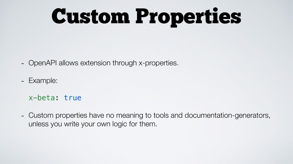 Custom Properties - OpenAPI allows extension th...