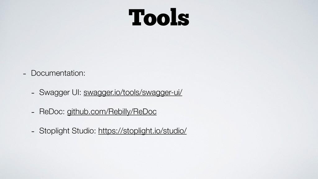 Tools - Documentation: - Swagger UI: swagger.io...
