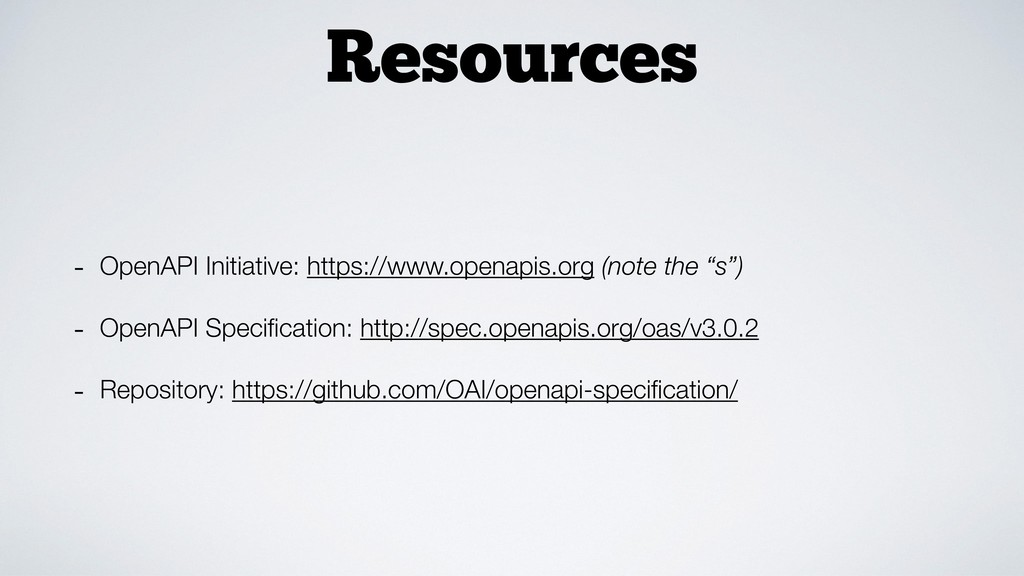 Resources - OpenAPI Initiative: https://www.ope...