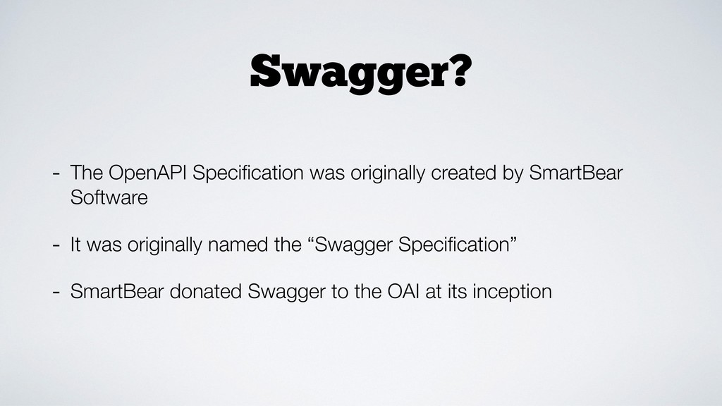 Swagger? - The OpenAPI Specification was origina...