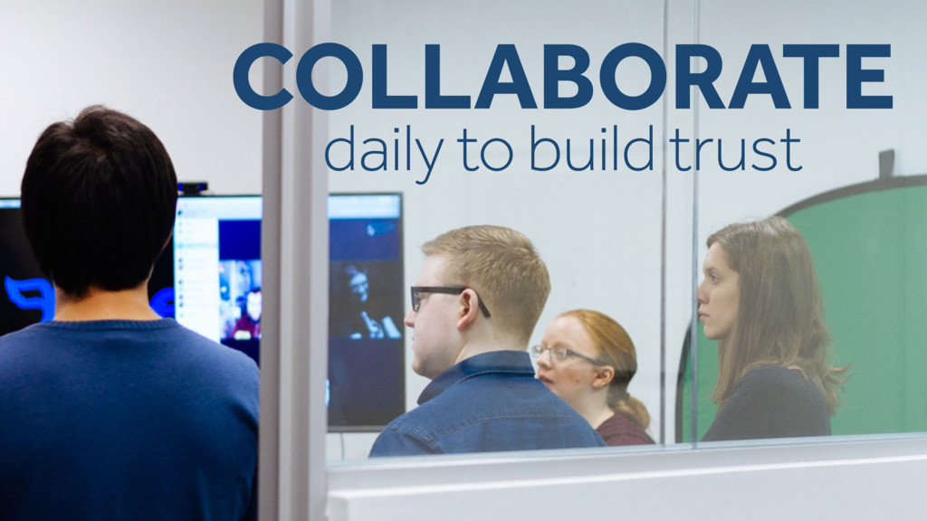 COLLABORATE daily to build trust