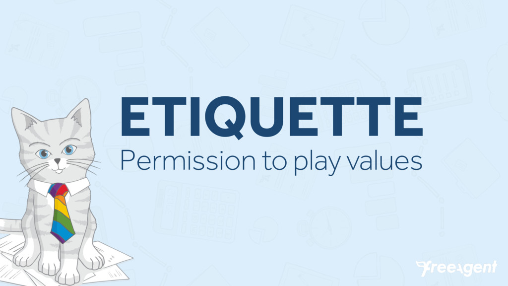 ETIQUETTE Permission to play values
