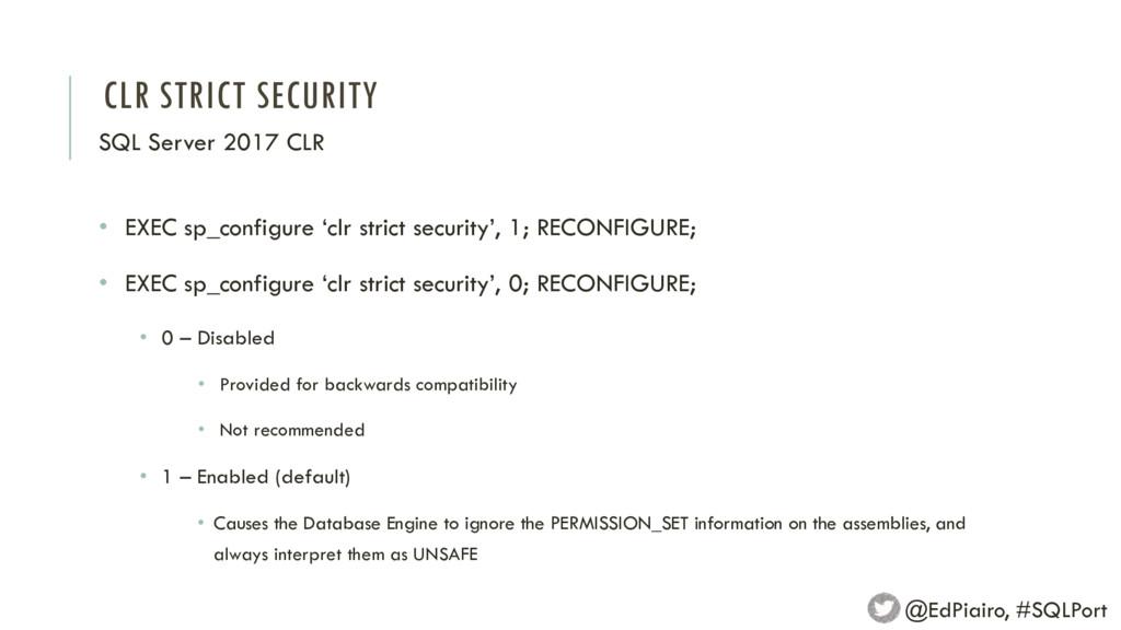 CLR STRICT SECURITY SQL Server 2017 CLR @EdPiai...
