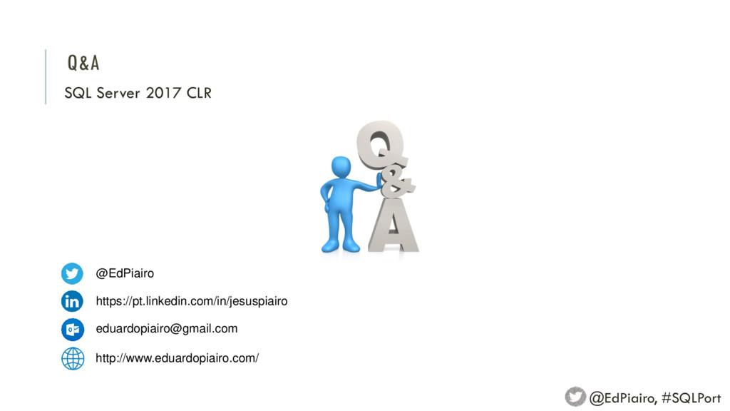 Q&A SQL Server 2017 CLR @EdPiairo, #SQLPort @Ed...