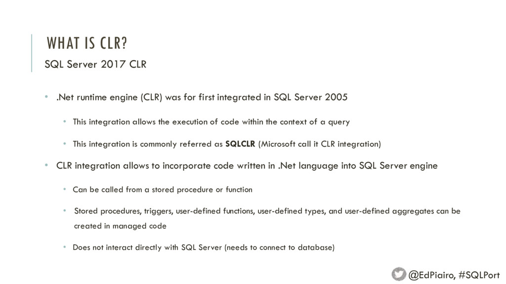 WHAT IS CLR? SQL Server 2017 CLR @EdPiairo, #SQ...