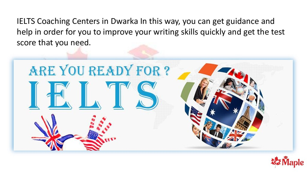 IELTS Coaching Centers in Dwarka In this way, y...