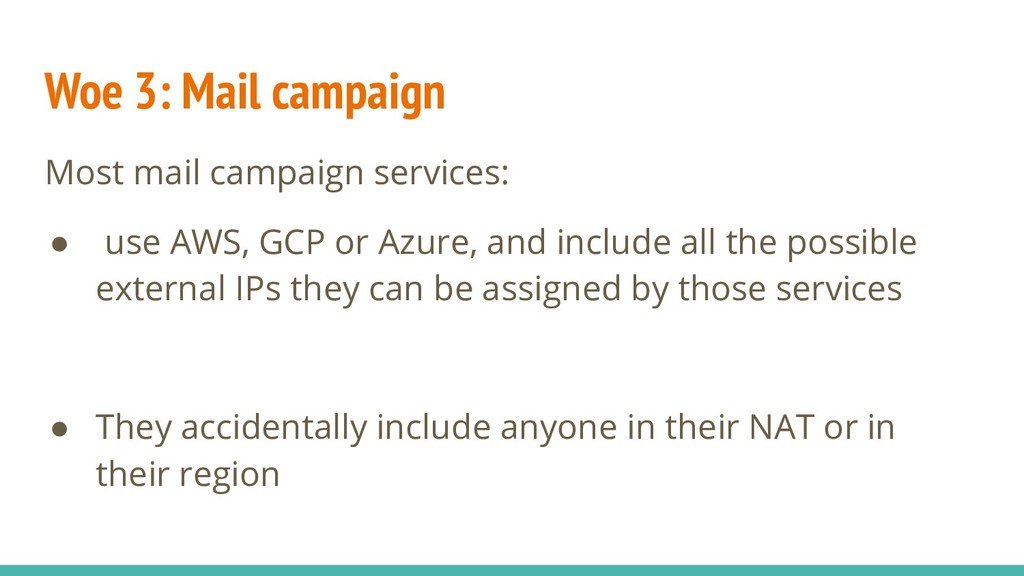 Woe 3: Mail campaign Most mail campaign service...