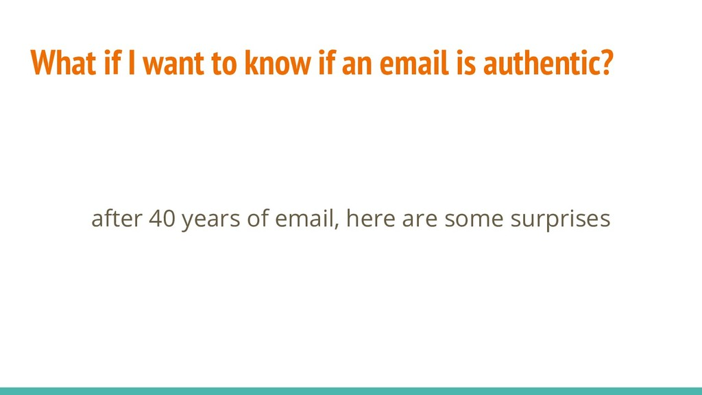 What if I want to know if an email is authentic...