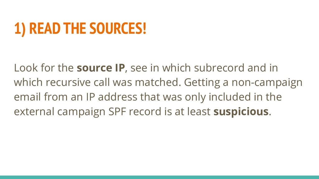 1) READ THE SOURCES! Look for the source IP, se...