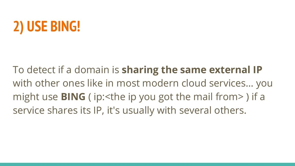 2) USE BING! To detect if a domain is sharing t...