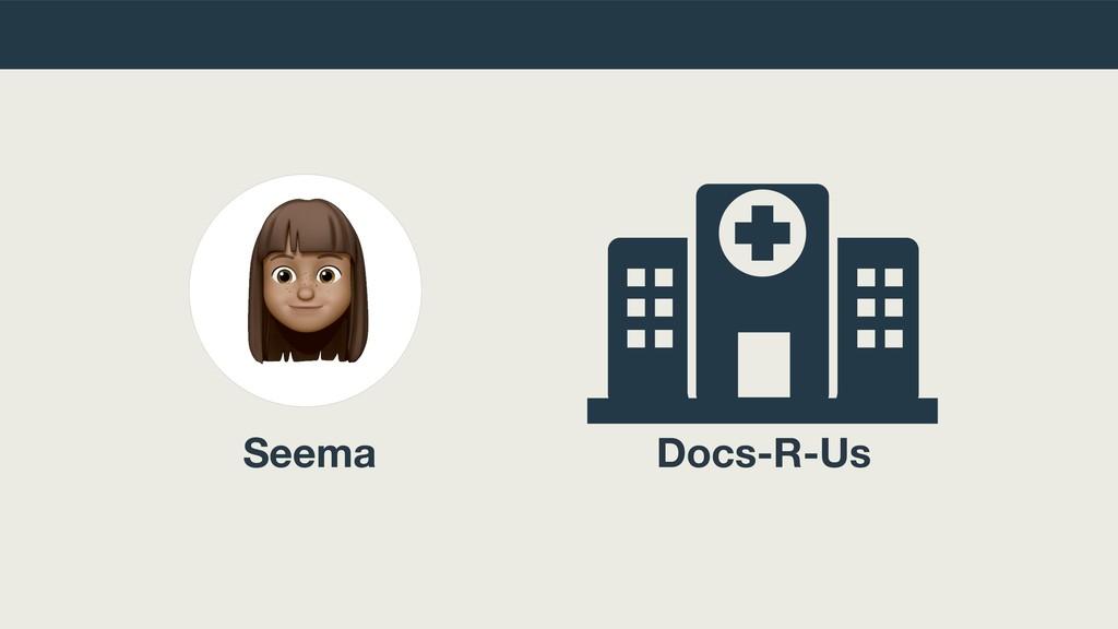 Docs-R-Us Seema