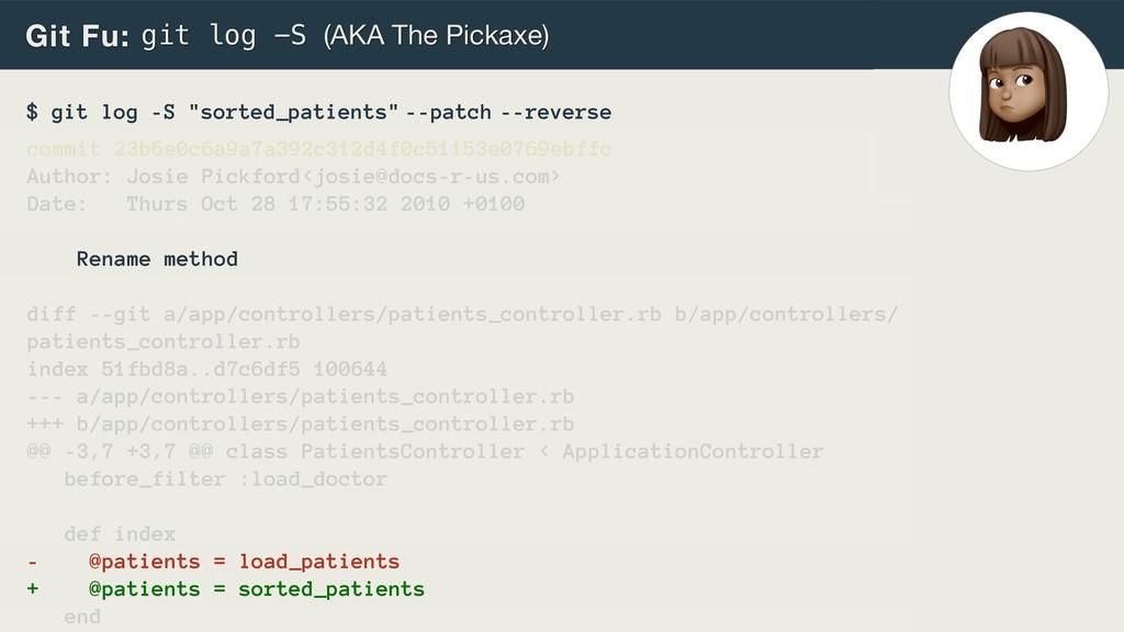 Git Fu: git log -S (AKA The Pickaxe) $ git log ...