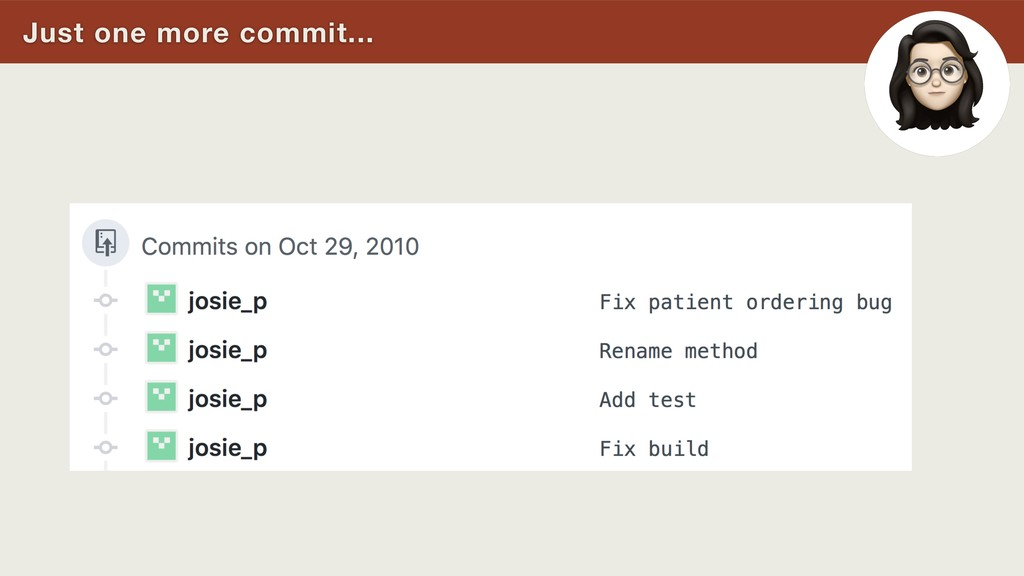 Just one more commit...