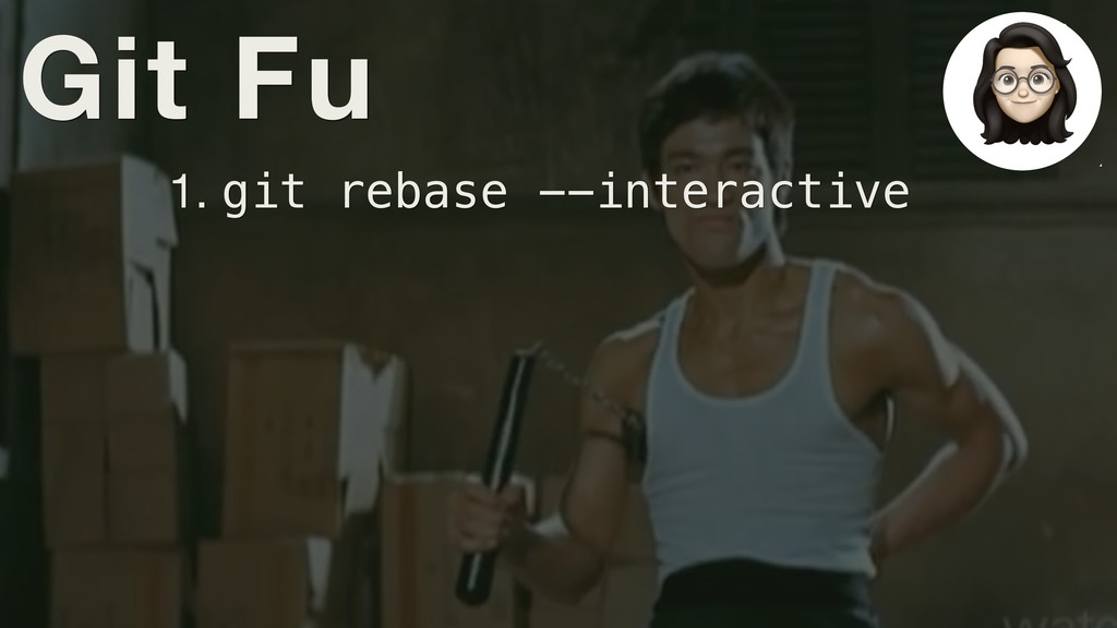 Git Fu 1. git rebase --interactive