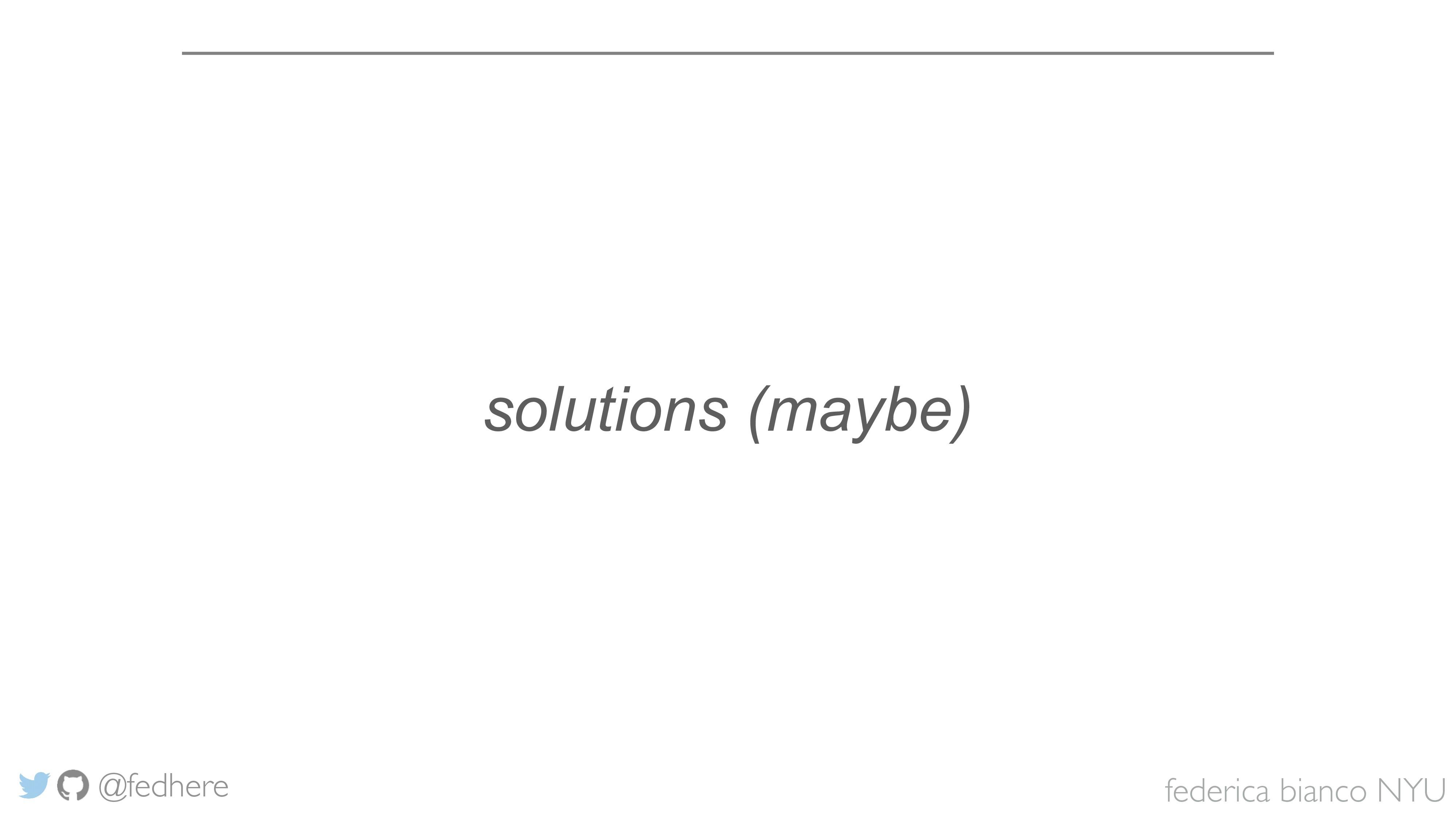 federica bianco NYU @fedhere solutions (maybe)