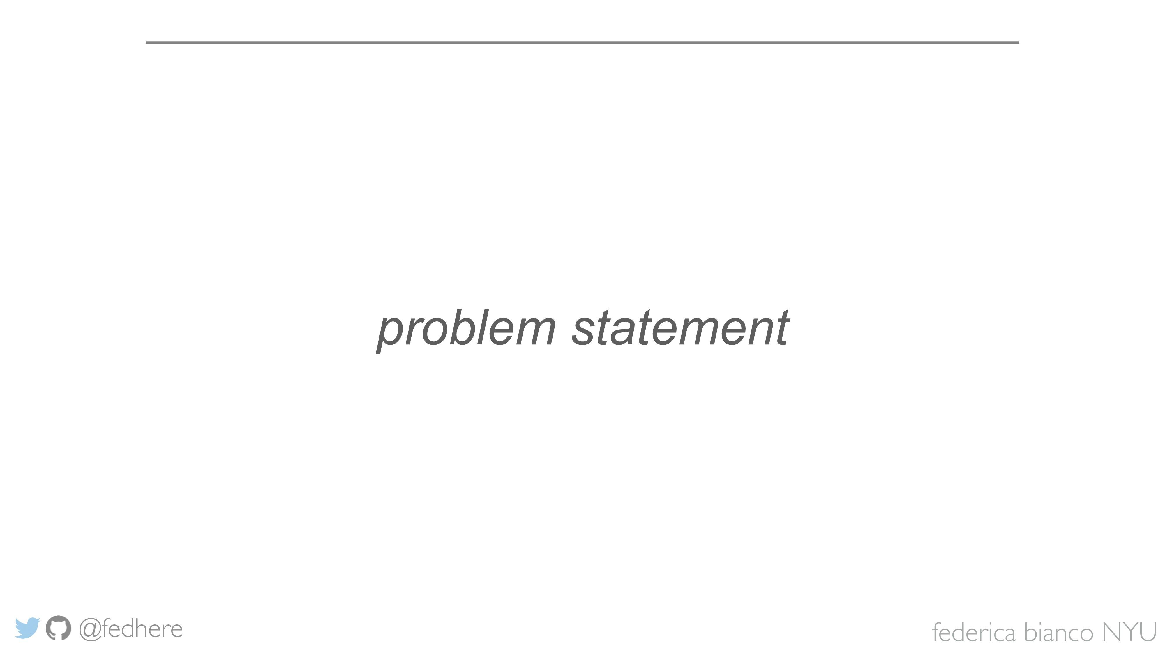 federica bianco NYU @fedhere problem statement