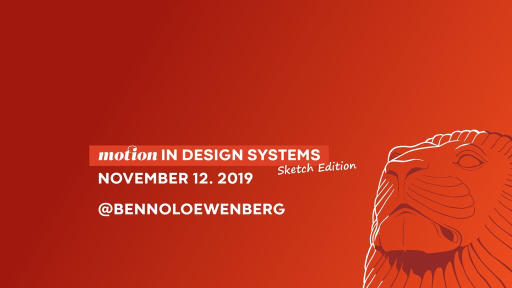 motion IN DESIGN SYSTEMS  NOVEMBER 12. 2019 @...
