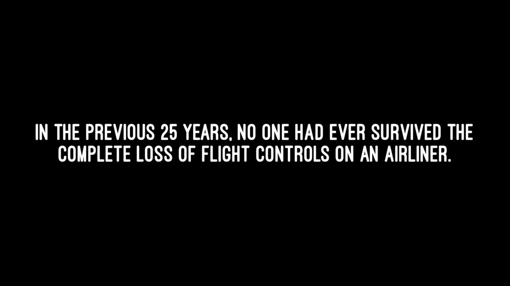 In the previous 25 years, no one had ever survi...