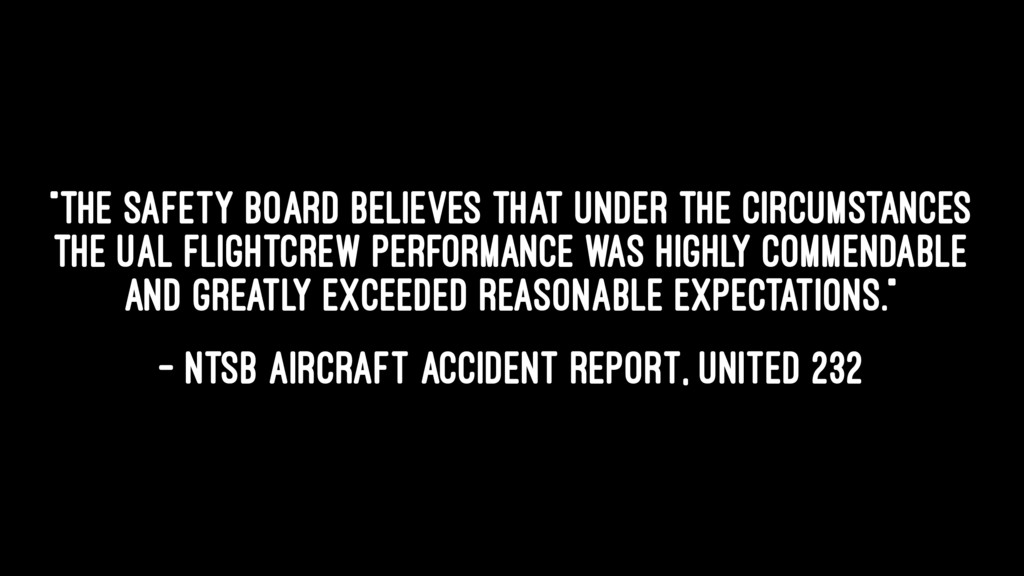 """""""The Safety Board believes that under the circu..."""