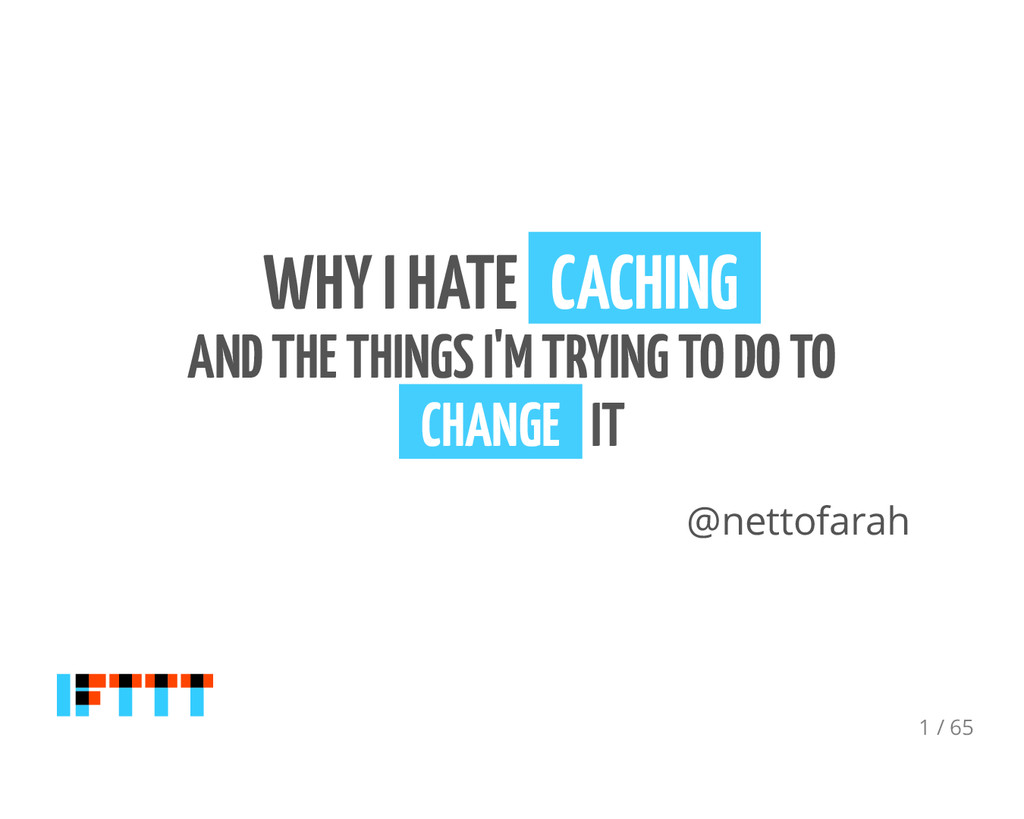 WHY I HATE CACHING AND THE THINGS I'M TRYING TO...