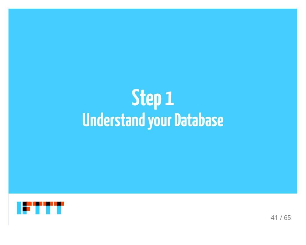 Step 1 Understand your Database 41 / 65