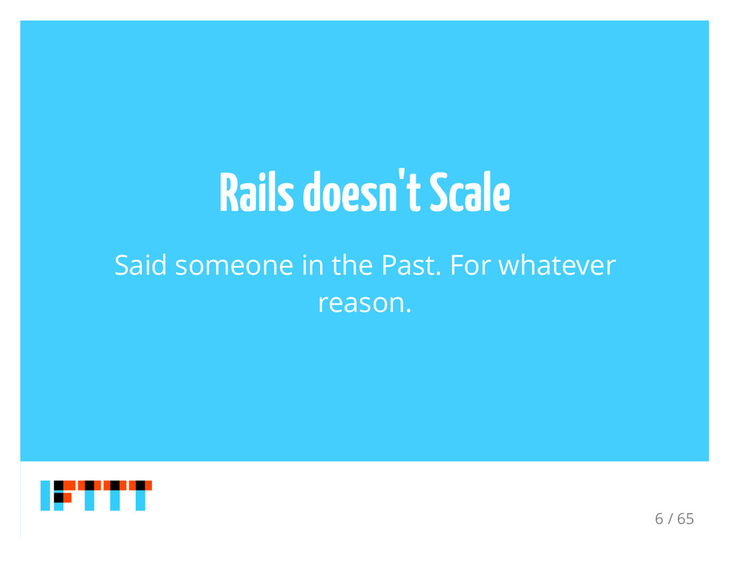 Rails doesn't Scale Said someone in the Past. F...