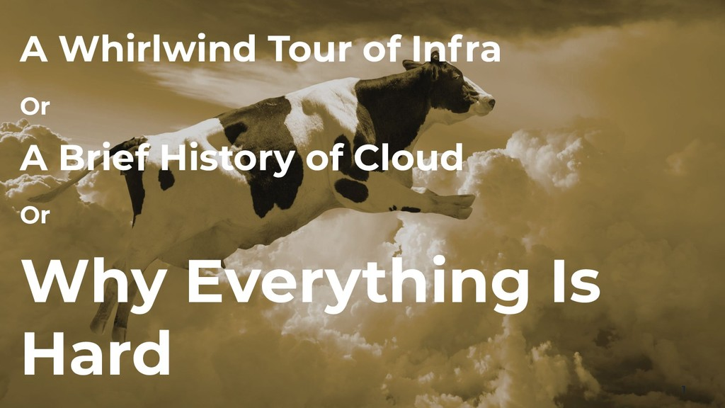 A Whirlwind Tour of Infra Or A Brief History of...