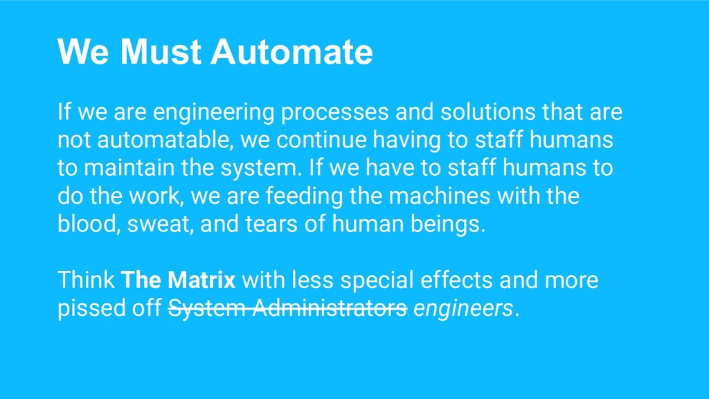 We Must Automate If we are engineering processe...
