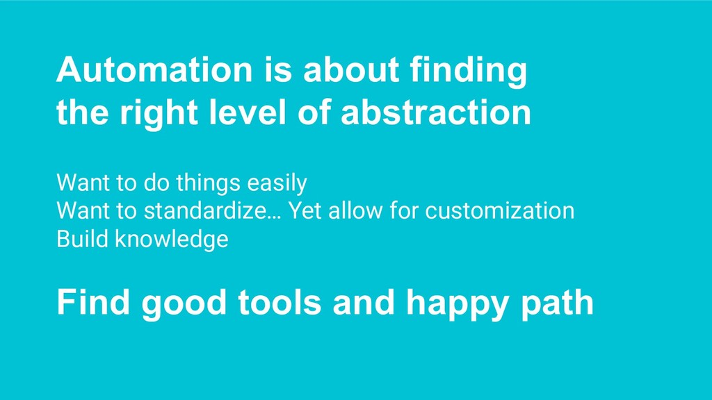 Automation is about finding the right level of ...