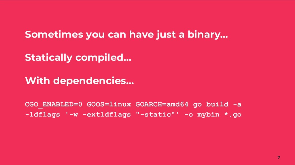 Sometimes you can have just a binary… Staticall...
