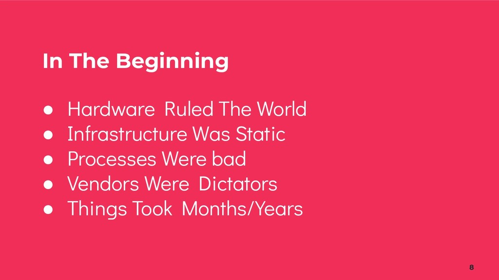In The Beginning ● Hardware Ruled The World ● I...