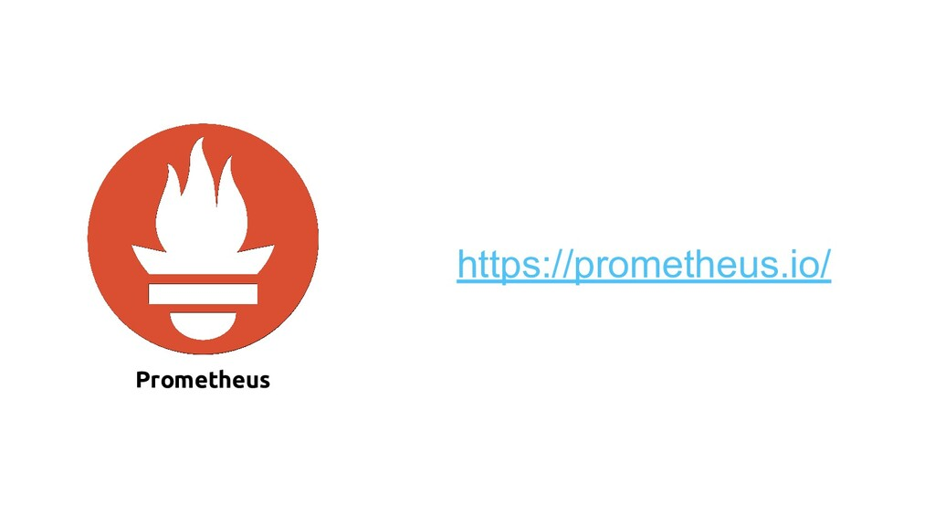 Prometheus https://prometheus.io/