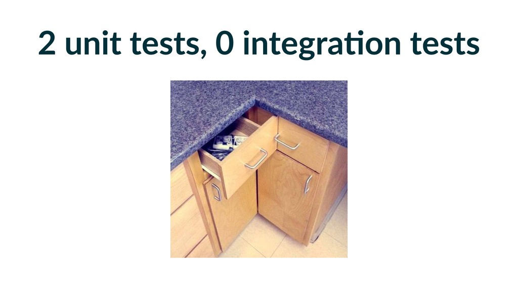 2 unit tests, 0 integra-on tests