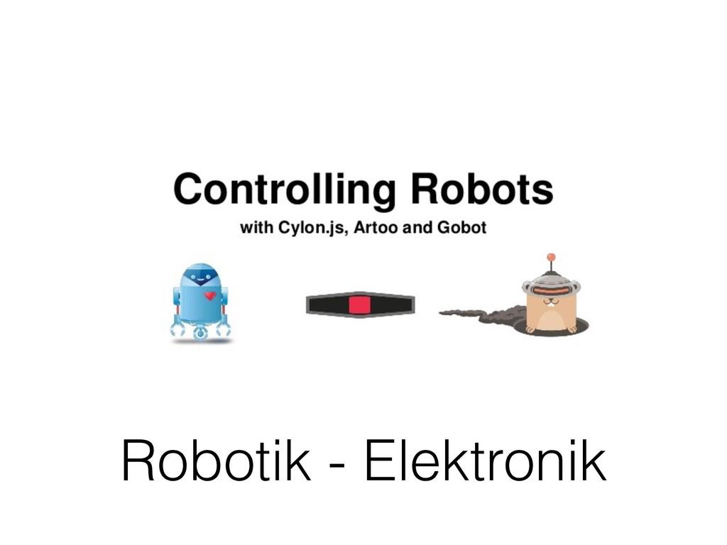 Robotik - Elektronik