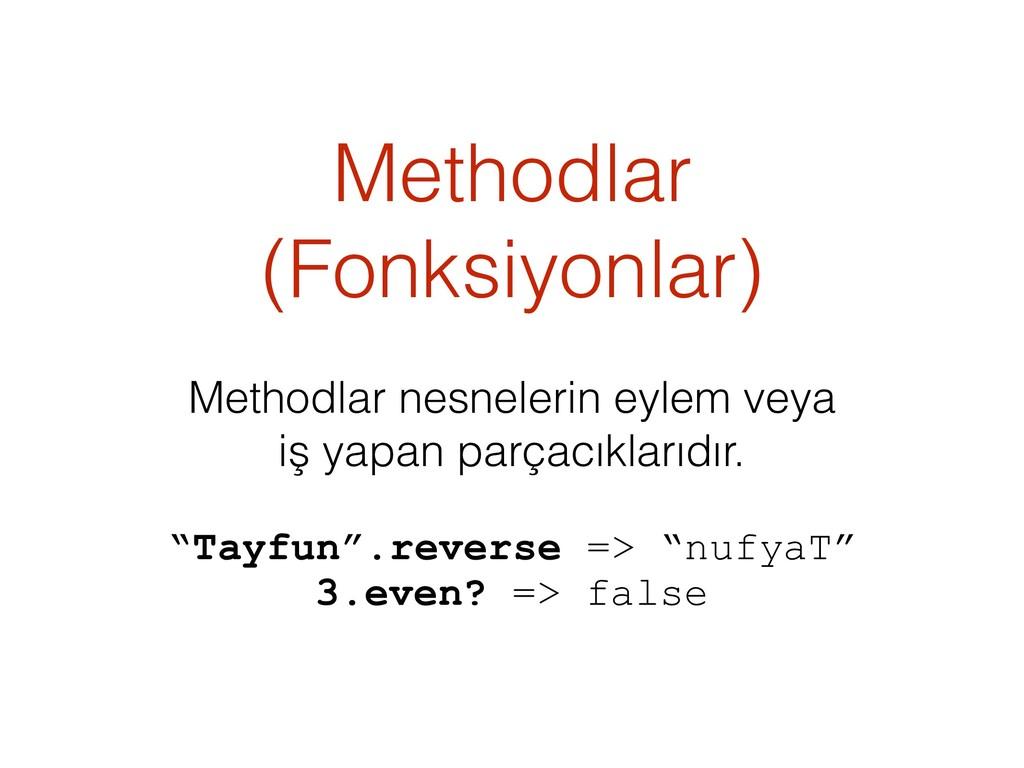 Methodlar (Fonksiyonlar) Methodlar nesnelerin e...