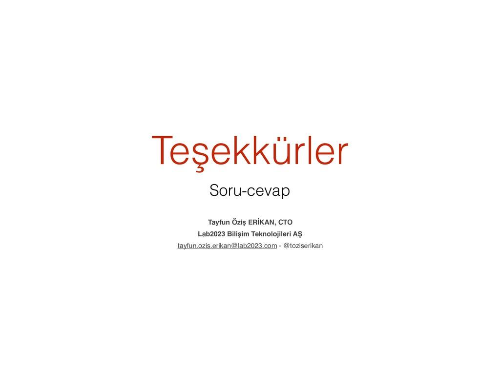 Teşekkürler Soru-cevap Tayfun Öziş ERİKAN, CTO ...