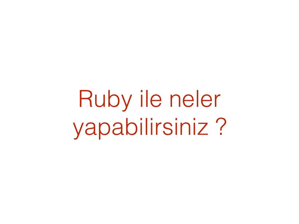 Ruby ile neler yapabilirsiniz ?