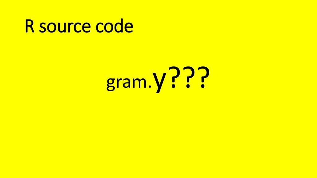 R source code gram.y???