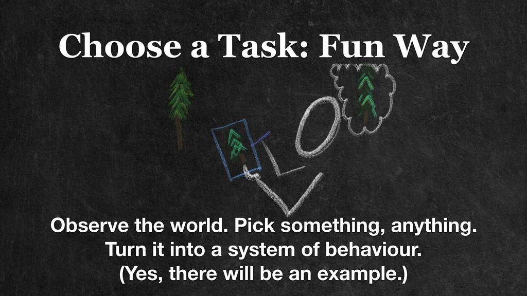 Choose a Task: Fun Way Observe the world. Pick ...