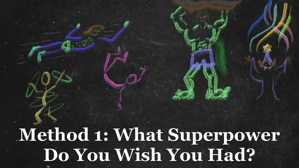 Method 1: What Superpower Do You Wish You Had?