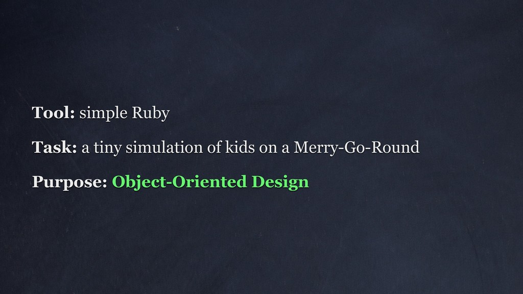 Tool: simple Ruby Task: a tiny simulation of ki...