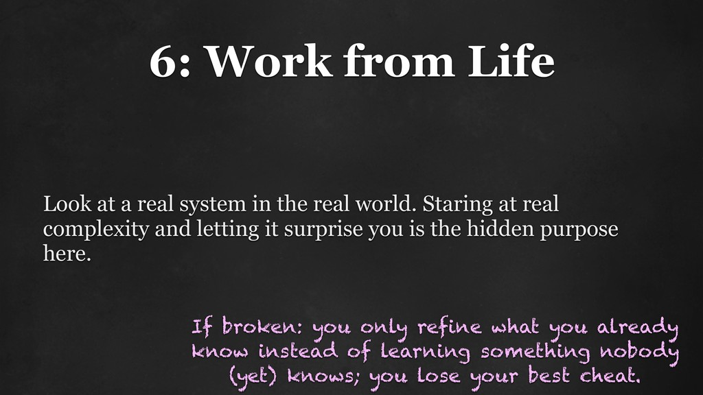 6: Work from Life Look at a real system in the ...